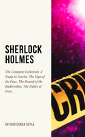 Sherlock Holmes: The Complete Collection (Including all 9 books in Sherlock Holmes series) - Arthur Conan Doyle