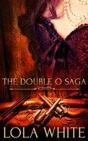 The Double O Saga: A Box Set - Lola White