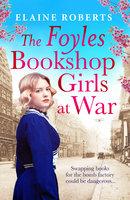 The Foyles Bookshop: Girls at War - Elaine Roberts