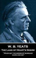 The Land of Heart's Desire - W.B. Yeats