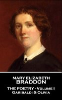 The Poetry: Volume I - Mary Elizabeth Braddon