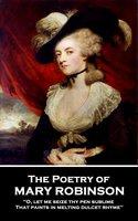 The Poetry of Mary Robinson - Mary Robinson