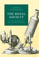 The Royal Society - Adrian Tinniswood