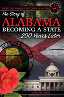 The Story of Alabama Becoming a State 200 Years Later - Myra Faye Turner