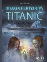 Diamanttjuvar på Titanic - Carolina Miilus Larsen