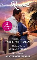 En oslipad diamant / Älskade fiende / Vänner och fiender - Nicola Marsh,Maisey Yates,Nikki Logan