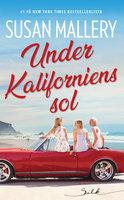 Under Kaliforniens sol - Susan Mallery