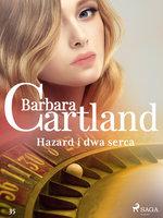 Hazard i dwa serca - Barbara Cartland