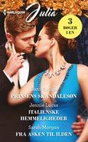 Prinsens skandalesøn/Italienske hemmeligheder/Fra asken til ilden - Sarah Morgan, Jennie Lucas, Dani Collins