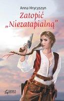 Zatopić Niezatapialną - Anna Hrycyszyn
