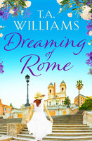 Dreaming of Rome - T.A. Williams