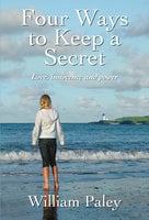 Four Ways to Keep a Secret - William Paley