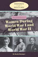 Hidden in History: The Untold Stories of Women During World War I and World War II - Rachel Bassinger