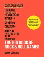 The Big Book of Rock & Roll Names - Adam Dolgins
