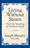 Living Withoug Strain - Dr. Joseph Murphy