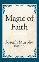 Magic of Faith - Dr. Joseph Murphy