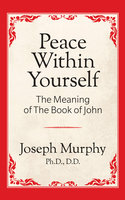 Peace Within Yourself - Dr. Joseph Murphy