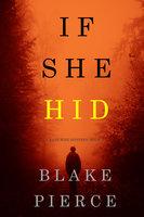 If She Hid - Blake Pierce