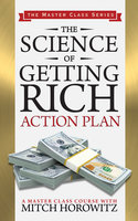The Science of Getting Rich: Action Plan - Mitch Horowitz