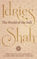 The World of the Sufi - Idries Shah