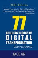 77 Building Blocks of Digital Transformation - Jace An