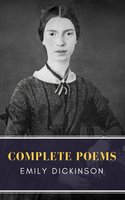 Emily Dickinson: Complete Poems - Emily Dickinson