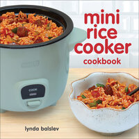 Mini Rice Cooker Cookbook - Lynda Balslev