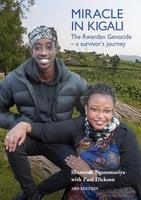 Miracle in Kigali: The Rwandan Genocide - A Survivor's Journey - Paul Dickson,Illuminée Nganemariya