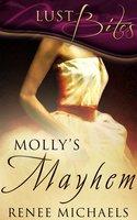Molly's Mayhem: A Box Set - Renee Michaels