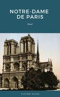 Notre Dame de Paris: The Hunchback of Notre Dame - Victor Hugo