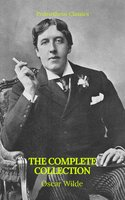 Oscar Wilde: The Complete Collection - Oscar Wilde