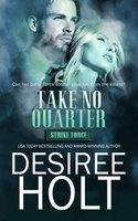 Take No Quarter - Desiree Holt