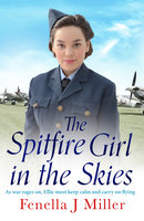 The Spitfire Girl in the Skies - Fenella J Miller