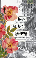 This Is the Journey - Alison Malee