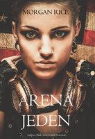 Arena Jeden (Księga 1 Trylogii o Przetrwaniu) - Morgan Rice