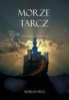 Morze Tarcz (Księga 10 Kręgu Czarnoksiężnika) - Morgan Rice