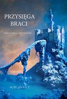 Przysięga Braci (Księga 14 Kręgu Czarnoksiężnika) - Morgan Rice