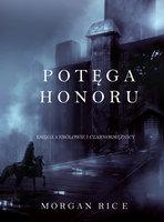 Potęga Honoru (Część 3 Królowie I Czarnoksiężnicy) - Morgan Rice