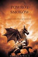 Powrót Smoków (Księga 1 Królowie I Czarnoksiężnicy) - Morgan Rice