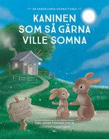 Kaninen som så gärna ville somna : en annorlunda godnattsaga - Carl-Johan Forssén Ehrlin