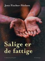 Salige er de fattige - Jens Fischer-Nielsen