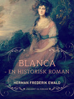 Blanca - en historisk roman - Herman Frederik Ewald