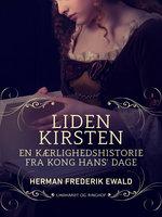 Liden Kirsten - en kærlighedshistorie fra Kong Hans dage - Herman Frederik Ewald