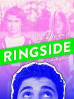 Ringside - Jacob Weinreich