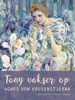 Tony vokser op - Agnes von Krusenstjerna