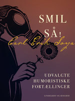 Smil så! Udvalgte humoristiske fortællinger - Carl Erik Soya