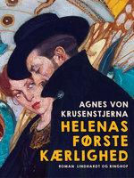 Helenas første kærlighed - Agnes von Krusenstjerna