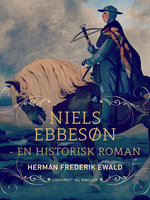 Niels Ebbesøn - en historisk roman - Herman Frederik Ewald