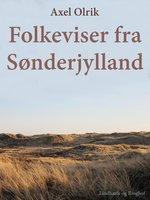 Folkeviser fra Sønderjylland - Axel Olrik