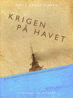 Krigen på havet - Palle Bruus Jensen
